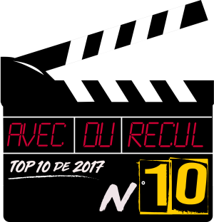 Top 10 films 2017 avec du recul blog avitique