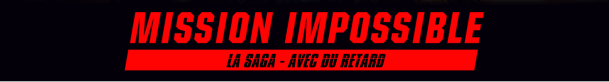 affiche saga mission impossible critique avec du recul blog avitique